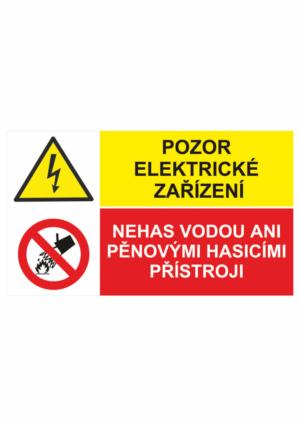Bezpečnostní kombinovaná tabulka: Pozor elektrické zařízení / Nehas vodou ani pěnovými přístroji