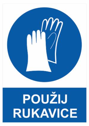 Příkaz Použij ochranné rukavice